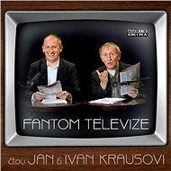 Fantom televize - Ivan Kraus