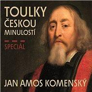 Toulky českou minulostí - Speciál JAN AMOS KOMENSKÝ - Petr Hora-Hořejš
