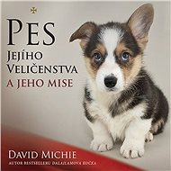 Pes Jejího Veličenstva [Audiokniha] - David Michie