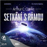 Setkání s Rámou - Arthur C. Clarke