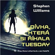 Dívka, která si říkala Tuesday [Audiokniha] - Stephen Williams