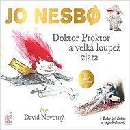 Doktor Proktor a velká loupež zlata - Jo Nesbo