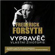 Vypravěč: vlastní životopis - Frederick Forsyth