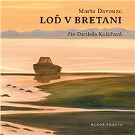 Loď v Bretani [Audiokniha] - Marta Davouze