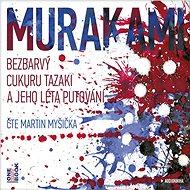 Bezbarvý Cukuru Tazaki a jeho léta putování - Haruki Murakami