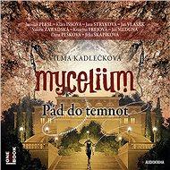 Mycelium III: Pád do temnot [Audiokniha] - Vilma Kadlečková