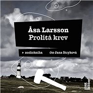 Prolitá krev [Audiokniha] - Ĺsa Larsson