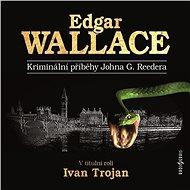 Kriminální příběhy Johna G. Reedera - Edgar Wallace