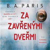 Za zavřenými dveřmi [Audiokniha] - B. A. Paris
