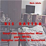 Die Ratten-Kampf einer tschechischen Witwe gegen Willkür, Korruption und Mafia in Deutschland - Marie Jakobs