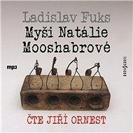 Myši Natálie Mooshabrové - Ladislav Fuks