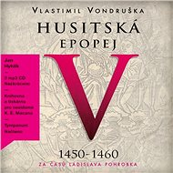Husitská epopej V. - Vlastimil Vondruška