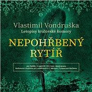 Nepohřbený rytíř - Vlastimil Vondruška