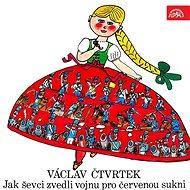 Jak ševci zvedli vojnu pro červenou sukni - Václav Čtvrtek