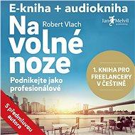 Balíček e-kniha a audiokniha Na volné noze za výhodnou cenu - Robert Vlach