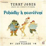 Pohádky k neuvěření - Terry Jones