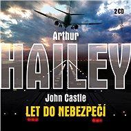 Let do nebezpečí - Arthur Hailey