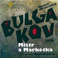 Mistr a Markétka - Michail Afanasjevič Bulgakov