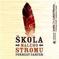 Škola malého stromu - Forrest Carter