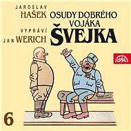 Osudy dobrého vojáka Švejka VI. - Jaroslav Hašek