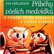Včelí medvídci Příběhy včelích medvídků - Eva Košlerová