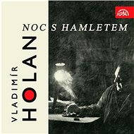 Noc s Hamletem - Vladimír Holan