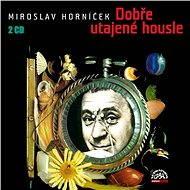 Dobře utajené housle - Miroslav Horníček
