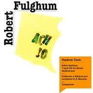 Ach jo aneb některé postřehy z obou stran ledničky - Robert Fulghum