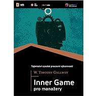Inner Game pro manažery - W. Timothy Gallwey