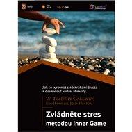 Zvládněte stres metodou Inner game - John Horton