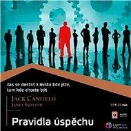 Pravidla úspěchu - Jack Canfield, Janet Switzer