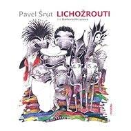 Lichožrouti - Pavel Šrut
