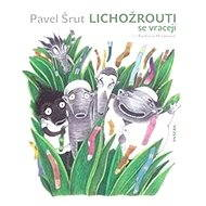 Lichožrouti se vracejí - Pavel Šrut