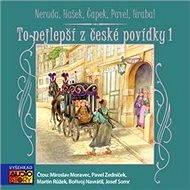 To nejlepší z české povídky - Čapek, Hašek, Hrabal, Neruda, Pavel