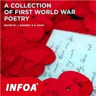 A collection Of First World War Poetry - Kolektiv autorů