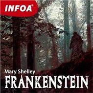 Frankenstein - Mary Shelleyová