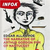 The Narrative of Arthur Gordon Pym of Nantucket - Edgar Allan Poe