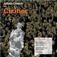 Cizinec - Albert Camus