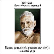 Hovory o józe a mystice č. 4 - Jiří Vacek