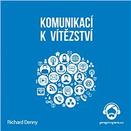 Komunikací k Vítězství - Richard Denny