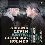 Arsene Lupin kontra Sherlock Holmes - Maurice Leblanc