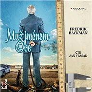 Muž jménem Ove [Audiokniha] - Fredrik Backman