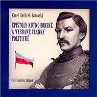 Epištoly kutnohorské a vybrané články politické - Karel Havlíček Borovský