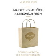 Marketing menších a středních firem - Vladimír John