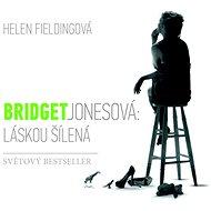 Bridget Jonesová: Láskou šílená - Helen Fieldingová
