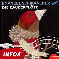 Die Zauberflöte - Emanuel Schikaneder