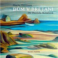 Dům v Bretani [Audiokniha] - Marta Davouze