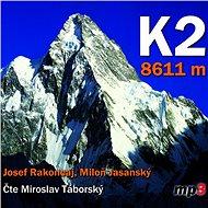 K2 8611 metrů - Josef Rakoncaj, Miloň Jasanský
