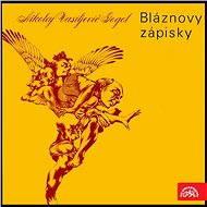 Bláznovy zápisky - Nikolaj Vasiljevič Gogol