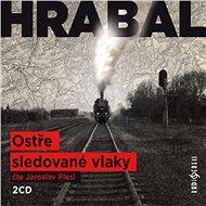 Ostře sledované vlaky - Bohumil Hrabal